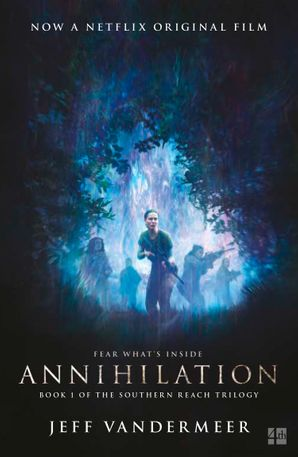 Annihilation Paperback Film tie-in edition by Jeff VanderMeer
