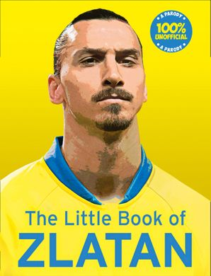 The Little Book of Zlatan Hardcover  by Malcolm Olivers