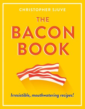 the-bacon-book-irresistible-mouthwatering-recipes