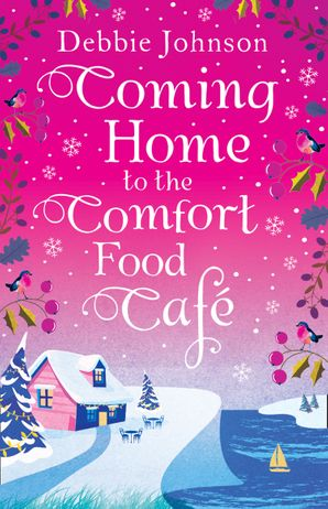 Coming Home to the Comfort Food Cafe Paperback  by Debbie Johnson