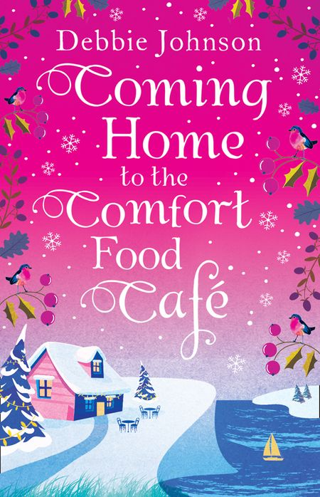 Coming Home to the Comfort Food Cafe (The Comfort Food Cafe, Book 3) - Debbie Johnson