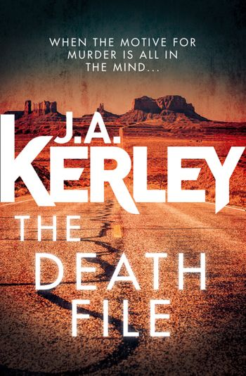The Death File (Carson Ryder, Book 13) - J. A. Kerley