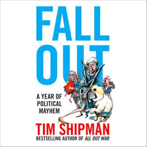 Fall Out Download Audio Unabridged edition by Tim Shipman