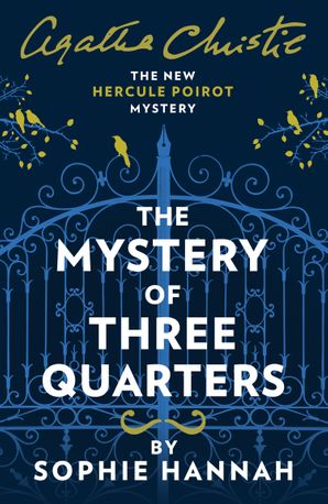 The Mystery of Three Quarters: The New Hercule Poirot Mystery Hardcover  by