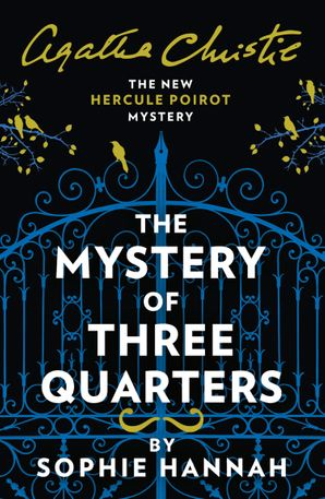 The Mystery of Three Quarters: The New Hercule Poirot Mystery Paperback  by Sophie Hannah