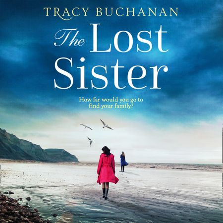 The Lost Sister - Tracy Buchanan, Read by Josie Dunn and Jessica Ball