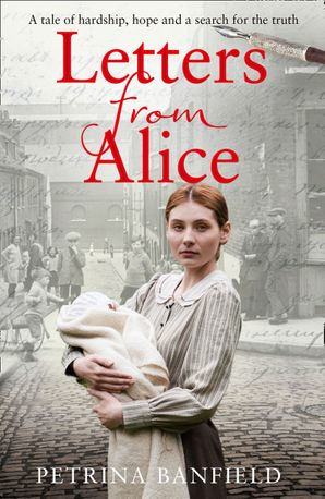 Letters from Alice: A tale of hardship and hope. A search for the truth. eBook  by Petrina Banfield