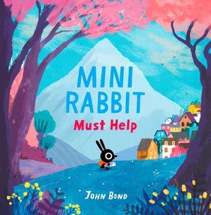 Mini Rabbit Must Help (Mini Rabbit) Hardcover  by
