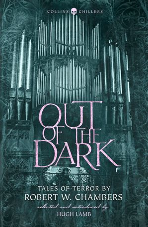 out-of-the-dark-tales-of-terror-by-robert-w-chambers-collins-chillers