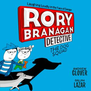 The Dog Squad (Rory Branagan (Detective), Book 2)  Unabridged edition by No Author