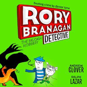 the-big-cash-robbery-rory-branagan-detective-book-3