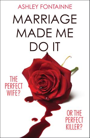Marriage Made Me Do It Paperback  by Ashley Fontainne