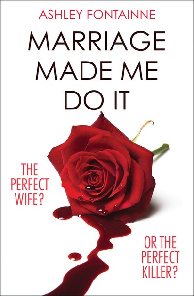 Marriage Made Me Do It - Ashley Fontainne