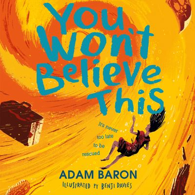 You Won't Believe This by Adam Baron, read by Huw Parmenter -
