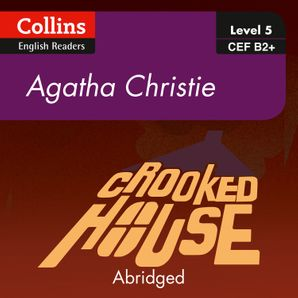 Crooked House: B2+ (Collins Agatha Christie ELT Readers)  Abridged Second edition by Agatha Christie