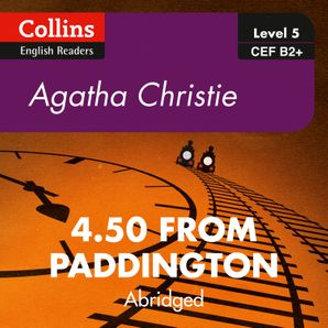 4.50 From Paddington: B2+ (Collins Agatha Christie ELT Readers)  Abridged Second edition by Agatha Christie