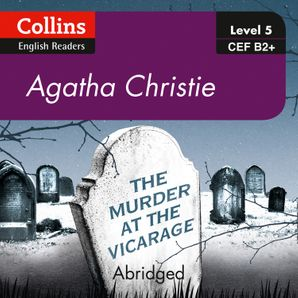 The Murder at the Vicarage: B2+ (Collins Agatha Christie ELT Readers)  Abridged Second edition by Agatha Christie