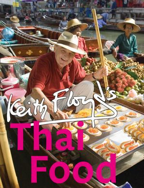 Floyd's Thai Food Paperback  by Keith Floyd