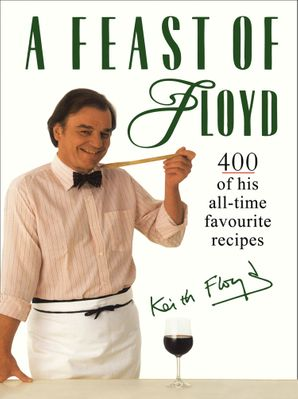 A Feast of Floyd Hardcover  by Keith Floyd