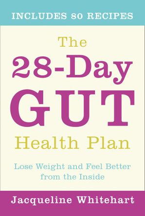 The 28-Day Gut Health Plan Paperback  by Jacqueline Whitehart