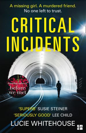 Critical Incidents Paperback  by Lucie Whitehouse