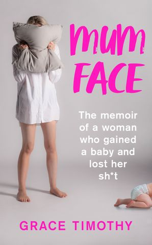 Mum Face Paperback  by Grace Timothy