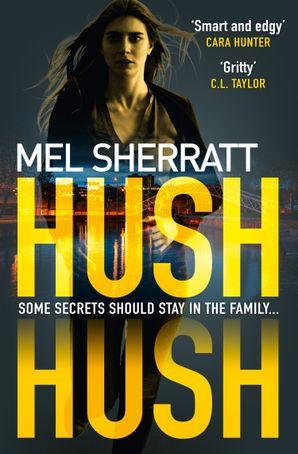 Hush Hush Paperback  by Mel Sherratt