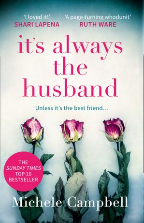 It's Always the Husband Paperback  by Michele Campbell