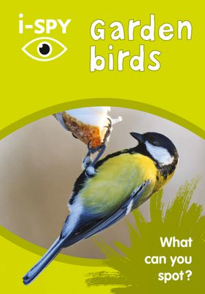 i-SPY Garden Birds: What can you spot? (Collins Michelin i-SPY Guides) Paperback  by