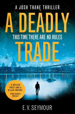 A Deadly Trade (Josh Thane Thriller, Book 1)