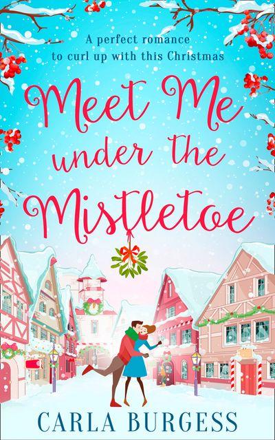 Meet Me Under the Mistletoe - Carla Burgess
