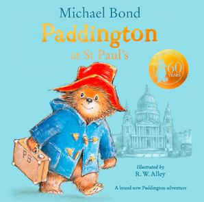 Paddington at St Paul's Hardcover  by Michael Bond