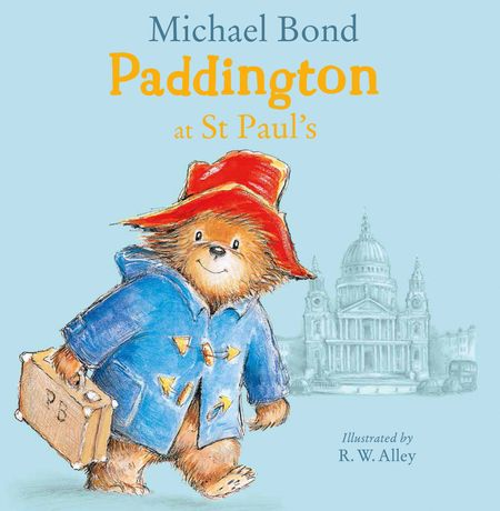 Paddington at St Paul's - Michael Bond, Illustrated by R. W. Alley