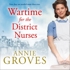 Wartime for the District Nurses (The District Nurse, Book 2)  Unabridged edition by
