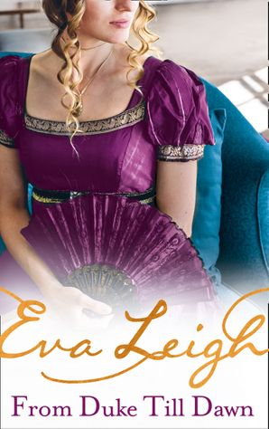 From Duke till Dawn: 2018's most scandalous Regency read (Shady Ladies of London, Book 1) Paperback  by Eva Leigh