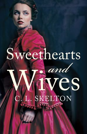 Sweethearts and Wives Paperback  by C. L. Skelton