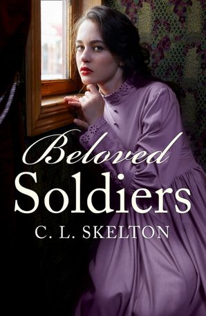 Beloved Soldiers Paperback  by C. L. Skelton