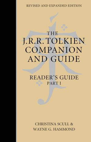 The J. R. R. Tolkien Companion and Guide: Volume 2: Reader's Guide PART 1 eBook  by Wayne G. Hammond