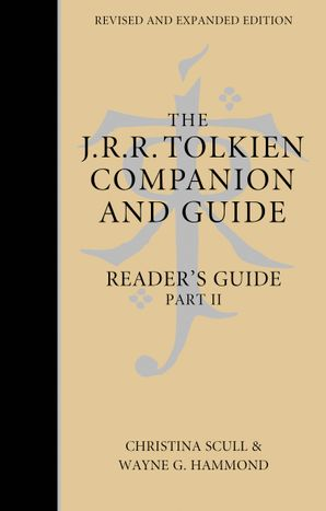 The J. R. R. Tolkien Companion and Guide: Volume 3: Reader's Guide PART 2 eBook  by Wayne G. Hammond
