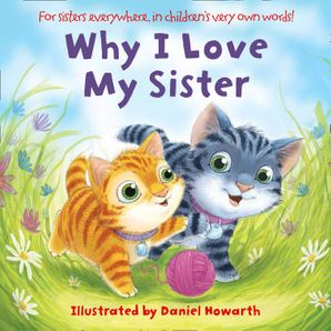 Why I Love My Sister eBook  by Daniel Howarth