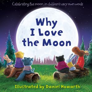 Why I Love The Moon eBook  by Daniel Howarth