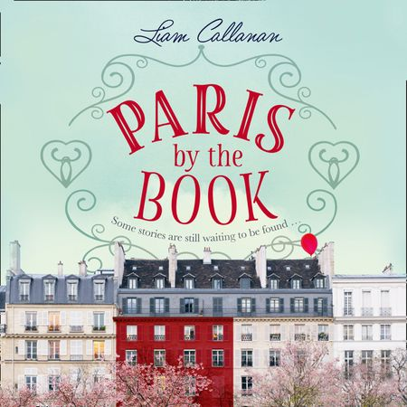 Paris by the Book - Liam Callanan, Read by Isabella Inchbald