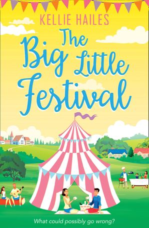The Big Little Festival Paperback  by Kellie Hailes