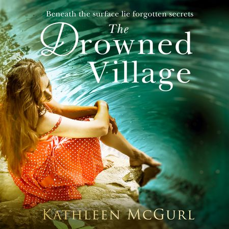 The Drowned Village - Kathleen McGurl, Read by Maggie Mash