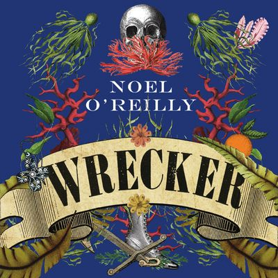 Wrecker - Noel O'Reilly, Read by Imogen Church