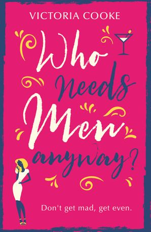 Who Needs Men Anyway? eBook  by Victoria Cooke