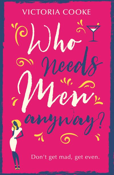 Who Needs Men Anyway? - Victoria Cooke