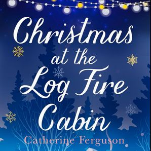 Christmas at the Log Fire Cabin Paperback  by Catherine Ferguson