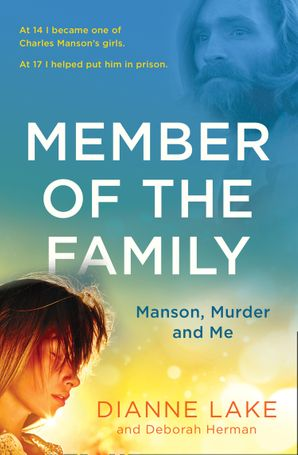 Member of the Family: Manson, Murder and Me Paperback  by Dianne Lake