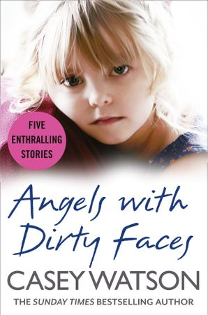 Angels with Dirty Faces: Five Inspiring Stories eBook  by Casey Watson